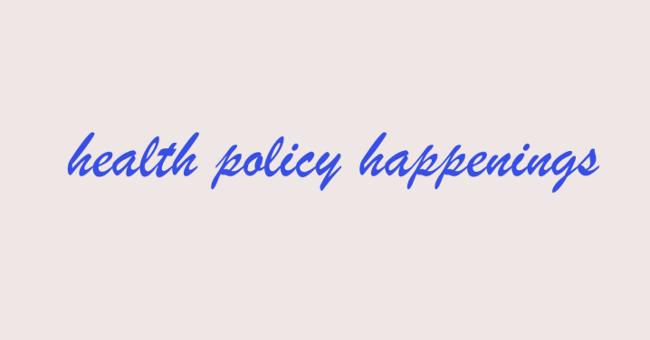 Health Policy Happenings,9.10.21