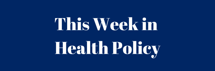 This Week in Health Policy #9